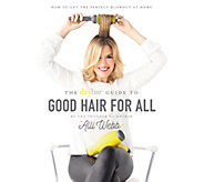 The Drybar Guide to Good Hair for All by Alli W ebb - A356056