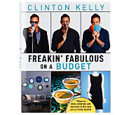 Freakin Fabulous on a Budget by Style Guru Clinton Kelly - F11308