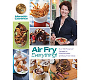 Air Fry Everything Cookbook by Meredith Laurence - F12414