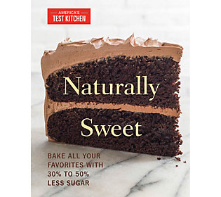 Naturally Sweet By The Editors At America's Test Kitchen