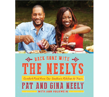 """Back Home with the Neelys"" Cookbook by Pat and Gina Neely"