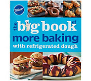 The Big Book of More Baking w/Refrigerated Dough by Pillsbury - F12232