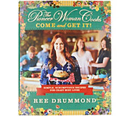The Pioneer Woman Cooks: Come and Get It! Cookbook by Ree Drummond - F13134