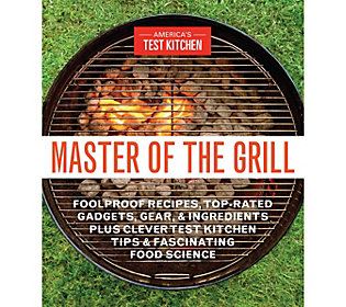 Master Of The Grill By America's Test Kitchen