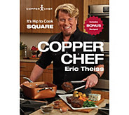The Copper Chef Cookbook by Eric Theiss - F12557