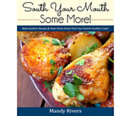 South Your Mouth Some More Cookbook by Mandy Rivers - F12562