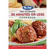 The Ultimate 30 Minutes or Less Cookbook by Mr. Food Test Kitchen - F12762