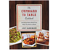 The Cupboard to Table Cookbook by Judy Hannemann - F12273