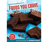 Foods You Crave, The Low-Carb Way Cookbook by George Stella - F13185