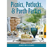 Picnics, Potlucks, and Porch Parties by Aimee Broussard - F12293