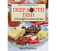 Deep South Dish: Homestyle Southern Recipes by Mary Foreman - F11894