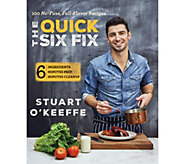 The Quick Six Fix Cookbook by Stuart OKeeffe - F12299