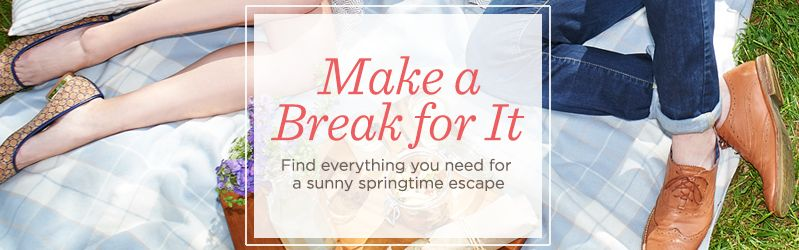 Make a Break for It. Find everything you need for a sunny springtime escape
