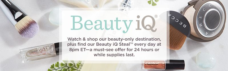 Beauty iQ®. Watch & shop our beauty-only destination, plus find our Beauty iQ Steal™ every day at 8pm ET—a must-see offer for 24 hours or while supplies last.
