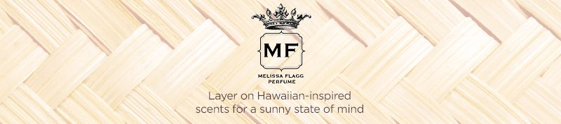 Melissa Flagg. Layer on Hawaiian-inspired scents for a sunny state of mind