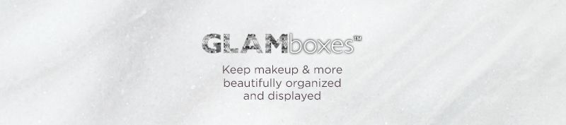 GLAMboxes. Keep makeup & more beautifully organized and displayed