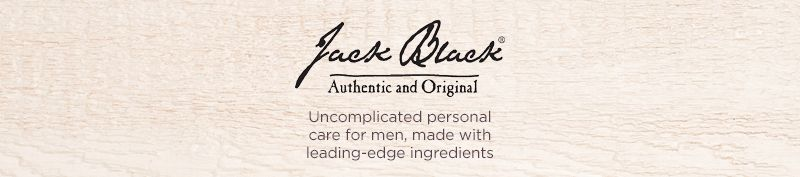 Jack Black. Uncomplicated personal care for men, made with leading-edge ingredients