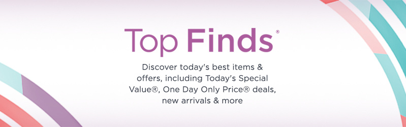Top Finds  Discover today's best items & offers, including Today's Special Value®, One Day Only Price® deals, new arrivals & more