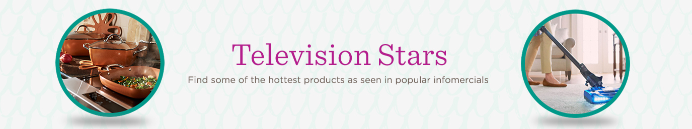 Television Stars.  Find some of the hottest products as seen in popular infomercials.