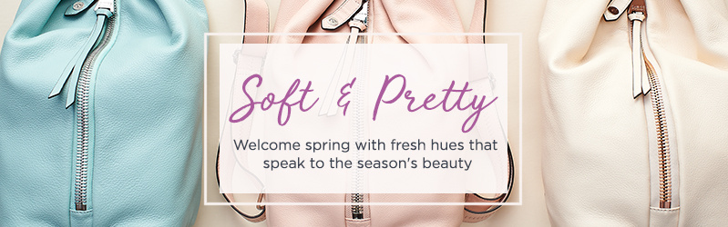 Soft & Pretty  Welcome spring with fresh hues that speak to the season's beauty