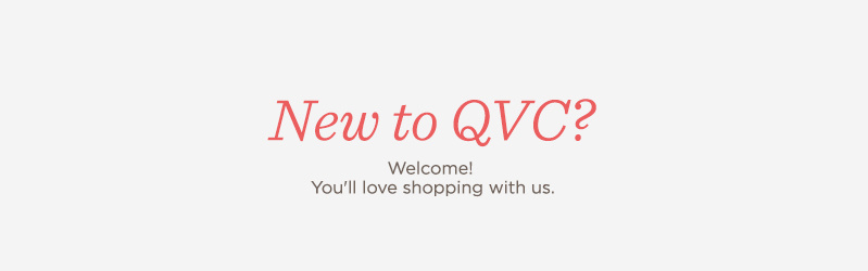 New to QVC? Find out why you'll love shopping with us!
