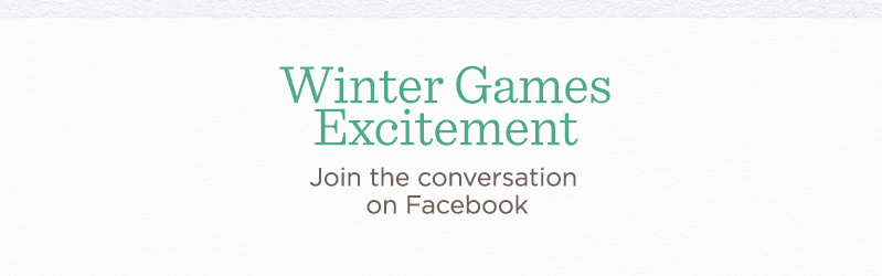 Winter Games Excitement. Join the conversation on Facebook