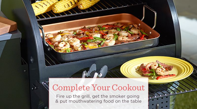 Complete Your Cookout. Fire up the grill, get the smoker going & put mouthwatering food on the table