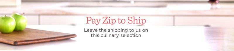 Pay Zip to Ship,  Leave the shipping to us on this culinary selection
