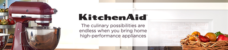 KitchenAid The culinary possibilities are endless when you bring home high-performance appliances