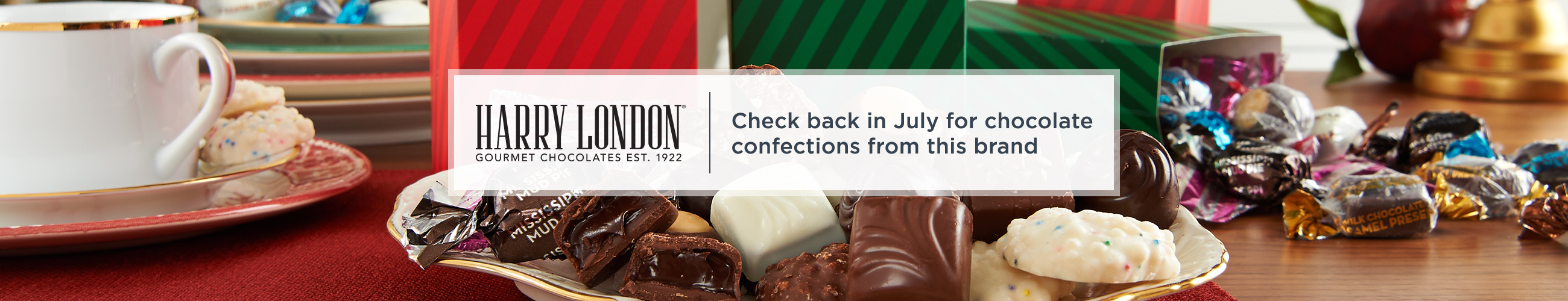 Harry London. Check back in July for chocolate confections from this brand