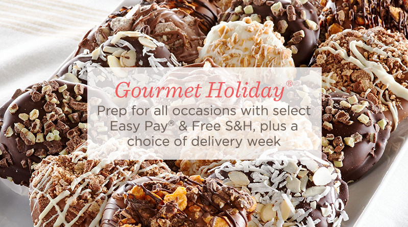 Gourmet Holiday®, Prep for all occasions with select Easy Pay® & Free S&H, plus a choice of delivery week