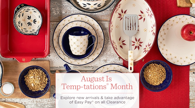 August Is Temp-tations® Month. Explore new arrivals & take advantage of Easy Pay® on all Clearance.