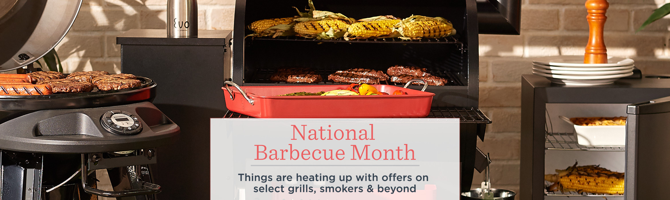National Barbecue Month  Things are heating up with offers on select grills, smokers & beyond