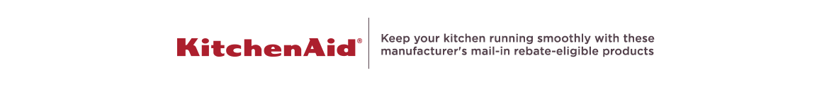 KitchenAid - Keep your kitchen running smoothly with these manufacturer's mail-in rebate-eligible products