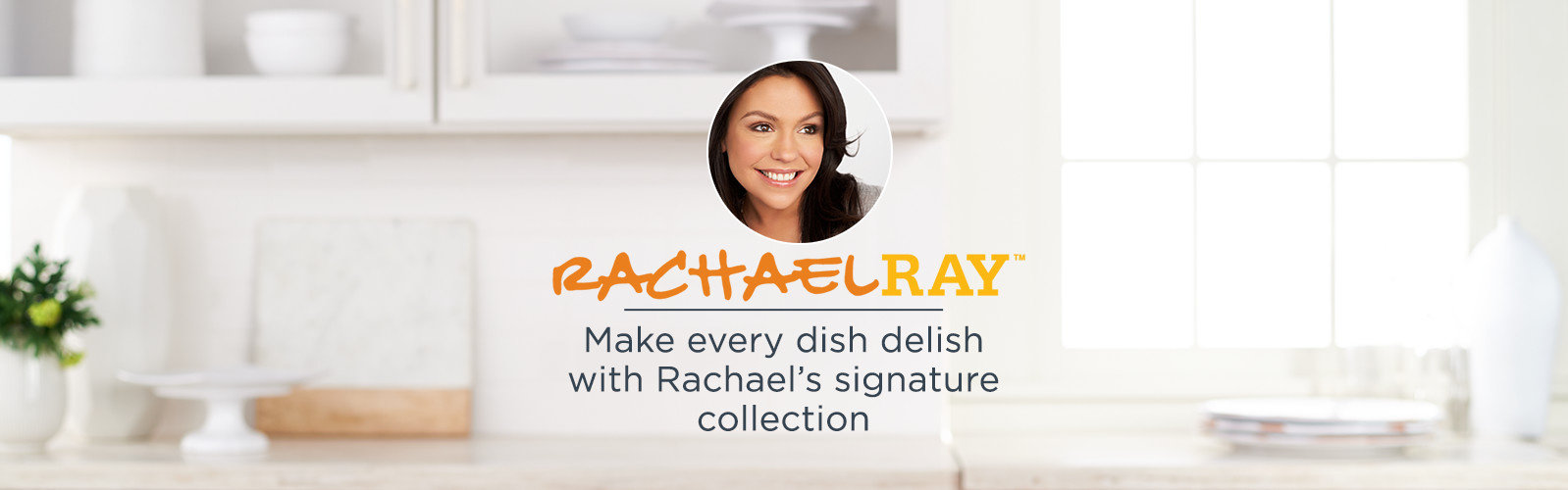 Rachel Ray, Make every dish delish with Rachael's signature collection