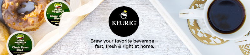 Keurig Brew your favorite beverage―fast, fresh & right at home.