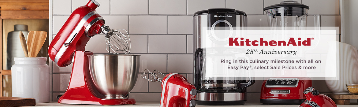KitchenAid 25th Anniversary Ring in this culinary milestone with all on Easy Pay®, select Sale Prices & more