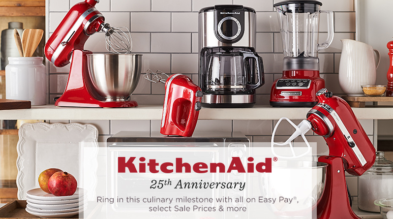 KitchenAid 25th Anniversary Sweepstakes  Sneak peek! Ring in this  culinary milestone with all on Easy Pay®, select Sale Prices & more.