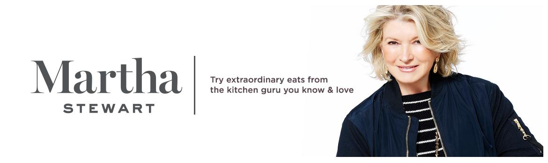 Martha Stewart. Try extraordinary eats from the kitchen guru you know & love.
