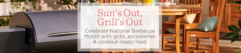 Sun's Out, Grill's Out. Celebrate National Barbecue Month with grills, accessories & cookout-ready food