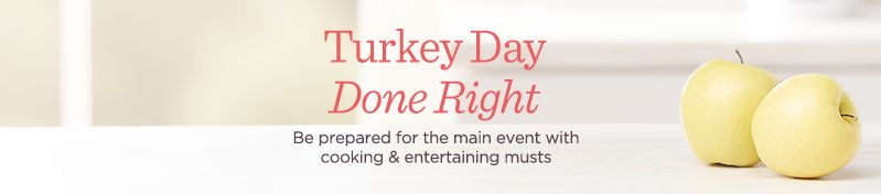 Turkey Day Done Right,  Be prepared for the main event with cooking & entertaining musts