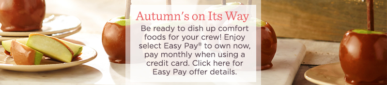 Autumn's on Its Way. Be ready to dish up comfort foods for your crew! Enjoy  select Easy Pay® to own now, pay monthly when using a credit card.  Click here for Easy Pay offer details.