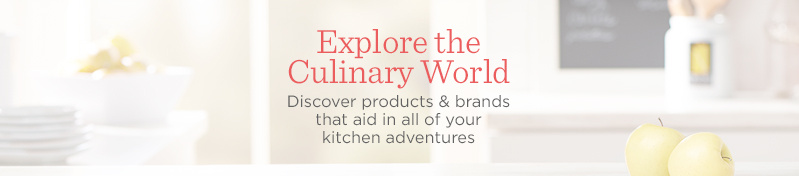 Explore the Culinary World. Discover products & brands that aid in all of your kitchen adventures.