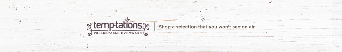 Temp-tations® Shop a selection that you won't see on air