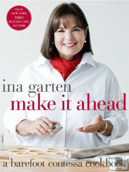 Make It Ahead - Ina Garten