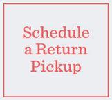 Schedule a Return Pickup