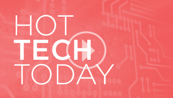 Hot Tech Today