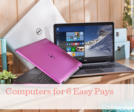 Computers for 6 Easy Pays