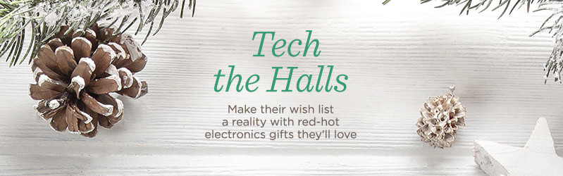 Tech the Halls. Make their wish list a reality with red-hot electronics gifts they'll love