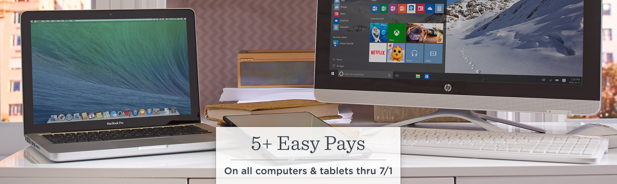 5+ Easy Pays.  On all computers & tablets thru 7/1